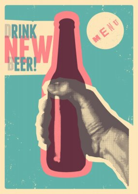 Adesivo Drink New Beer! Typographic vintage grunge style beer poster. The hand holds a bottle of beer. Retro vector illustration.
