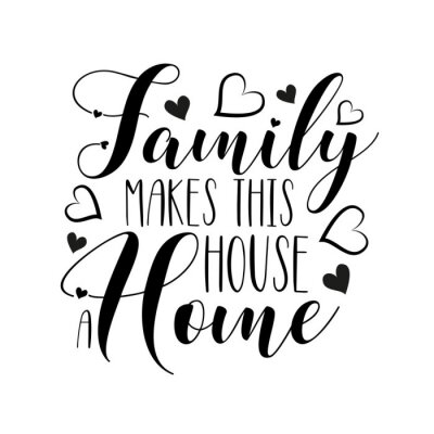 Adesivo Family makes this house a home- positive handwritten text, with  hearts. Good for greeting card and  t-shirt print, flyer, poster design, mug.
