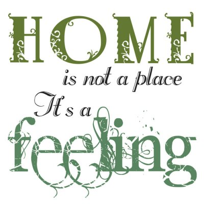 Adesivo Home Is A Feeling Quote