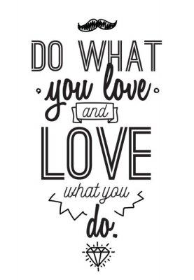 Adesivo Inspirational citazione romantica. manifesto tipografici o carta di progettazione. Fai quello che ami lettering.