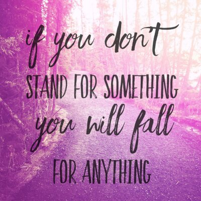 Adesivo Inspirational Typographic Quote - If you don't stand for something you will fall for anything