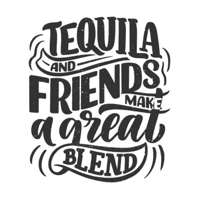Adesivo Lettering poster with quote about tequila in vintage style. Calligraphic banner and t shirt print. Hand Drawn placard for pub or bar menu design. Vector
