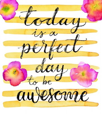 Adesivo Oggi è un giorno perfetto per essere impressionante. citazione di ispirazione. Mano lettering disegnato su uno sfondo acquerello creativo