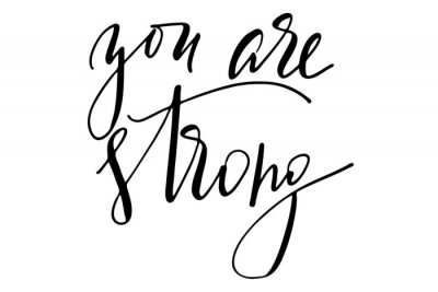 Adesivo Phrase motivational quote you are strong handwritten text vector