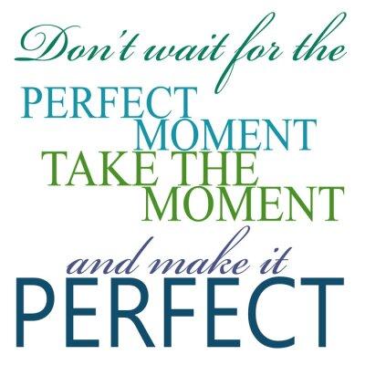 Adesivo Prendere l'attimo e renderlo perfetto Citazione