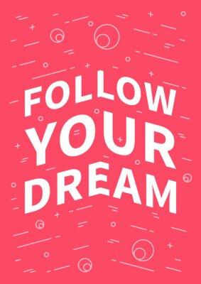 Adesivo Segui il tuo sogno.