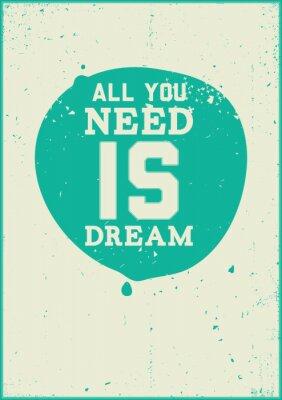 Adesivo Tutto ciò che serve è il sogno