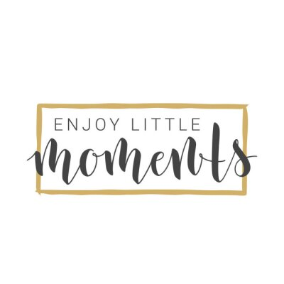 Adesivo Vector Illustration. Handwritten Lettering of Enjoy Little Moments. Motivational inspirational quote. Objects Isolated on White Background.