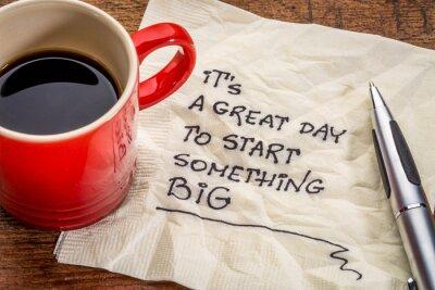 Carta da parati E 'un grande giorno per iniziare qualcosa di grande