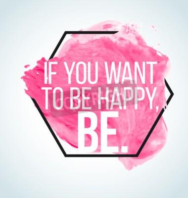 Carta da parati Moderna citazione ispiratore su sfondo acquerello - se si vuole essere felici, essere