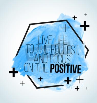 Carta da parati Moderna citazione ispiratore su sfondo acquerello - Vivi la vita al massimo, e concentrarsi sul positivo