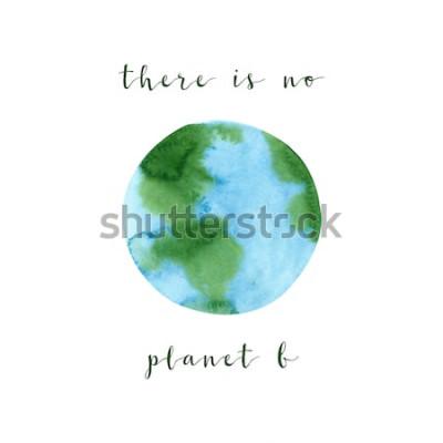 Carta da parati Non esiste un pianeta B. Poster di motivazione su un tema zero rifiuti, isolato su sfondo bianco. Illustrazione disegnata a mano di concetto di ecologia dell'acquerello. Salvare il pianeta e ferma