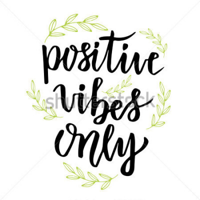 Carta da parati Positive vibes only. Hand lettering calligraphy. Inspirational phrase. Vector hand drawn illustration