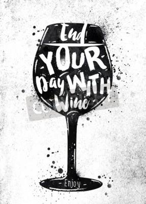 Carta da parati Poster bicchiere di vino lettering concludere la giornata con il vino pittura disegno nero su carta sporca