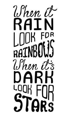 Carta da parati Quando la pioggia cercare arcobaleni, quando è buio per guardare le stelle.