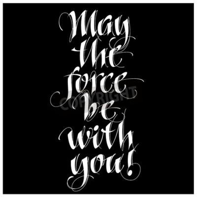 Carta da parati Quotazione di ispirazione moderna di calligrafia - forse la forza può essere con te