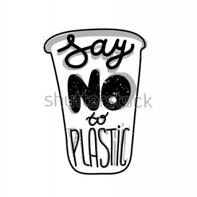 Poster Citazione di lettere sul bicchiere di plastica Dire di no alla plastica. Stampa per borsa ecologica, carta o poster.