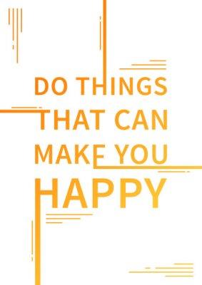 Poster Fare le cose che possono rendere felici. dicendo Inspirational. citazione motivazionale. affermazione positiva. Vector tipografia concetto di design illustrazione.
