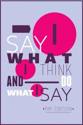 Poster Io dico quello che penso e faccio quello che dico Pim Fortuyn