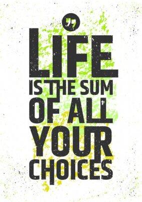 Poster La vita è la somma di tutte le vostre scelte citazione ispiratore su sfondo colorato grungy. Vivere concetto di significato tipografica. Illustrazione vettoriale.