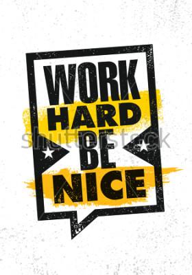 Poster Lavora duro Sii gentile. Inspiring motivazione creativa citazione Poster modello. Concetto di design tipografia vettoriale su fondo ruvido di texture grunge