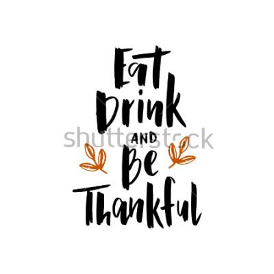 Poster Mangiare drink e essere grati - poster lettering tipografia disegnati a mano. Citazione di celebrazione Per eventi, badge, poster, inviti, biglietti di auguri, cartoline, regali, banner. Testo vettori