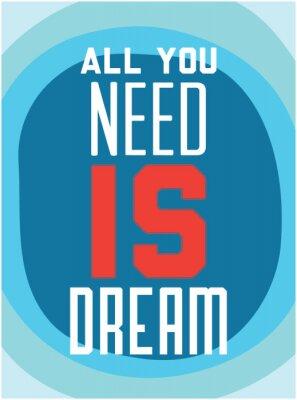 Poster Motivazione. Tutto ciò che serve è il sogno