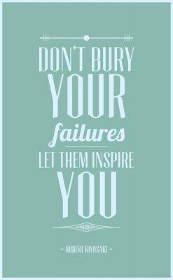 Poster Non seppellire i tuoi fallimenti lasciati ispirare