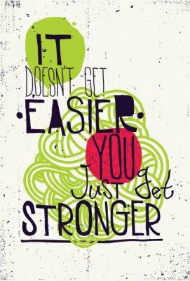 Poster Poster. Non ottiene più facile basta avere più forte
