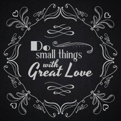 Poster Quota sfondo tipografico. Fare piccole cose con grande amore.