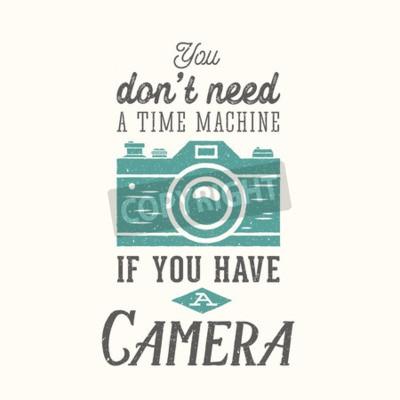 Poster Vintage Camera Fotografia Vector citazione, etichetta, carta o un modello con Retro tipografia e texture su un livello separato