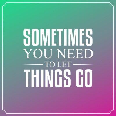 Quadro A volte è necessario lasciar andare le cose. Citazioni Tipografia