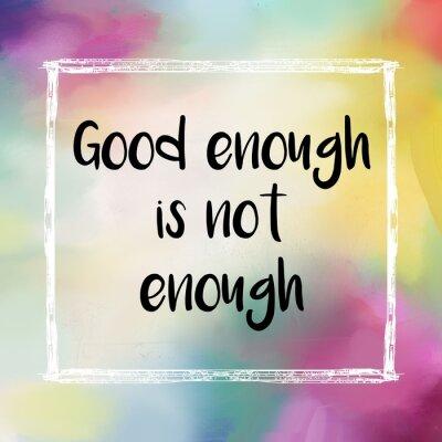 Quadro Abbastanza buono non è sufficiente messaggio motivazionale su sfondo colorato