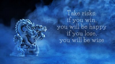 Quadro ake risks: if you win, you will be happy; if you lose, you will be wise - motivation quote. Chinese dragon statue on dark blue abstract background. dragon symbol of wisdom, good start, Imperial power