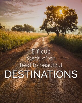 Quadro Inspirational and motivation quote on road in nature background with vintage filter.