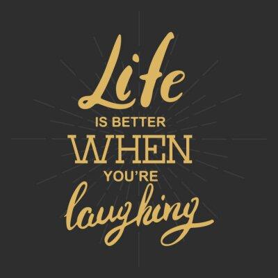 Quadro La vita è migliore quando ridi