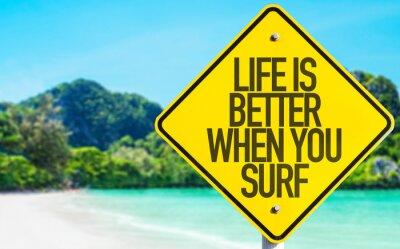 Quadro La vita è migliore quando si firma Surf con sfondo spiaggia