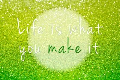 Quadro La vita è quello che si rendono sul verde scintillio astratto