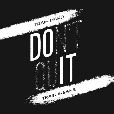 Quadro Motivational print with quote. Train hard. Do not quit. Vector illustration.