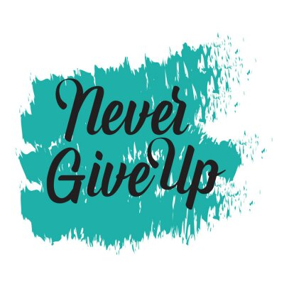 Quadro Motivational quotes. Never Give Up