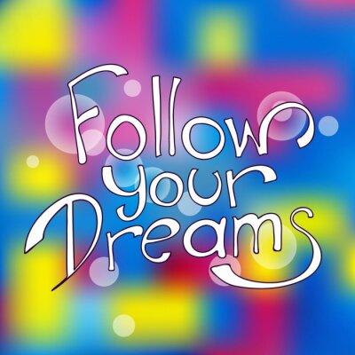 Quadro Segui i tuoi sogni