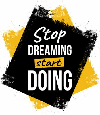 Quadro Stop dreaming, start doing. Motivational quotes.