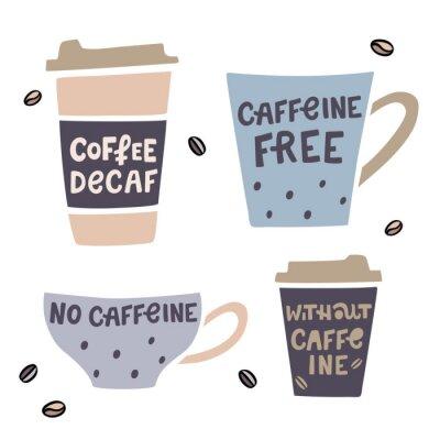 Quadro Tazza di caffè disegnata a mano illustaration con lettere disegnate a mano. Illustrazione vettoriale di caffè decaffeinato